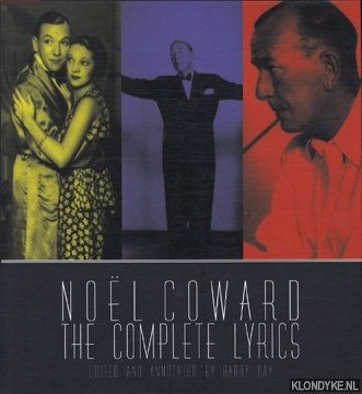 COWARD, NOEL - Noël Coward: the complete lyrics
