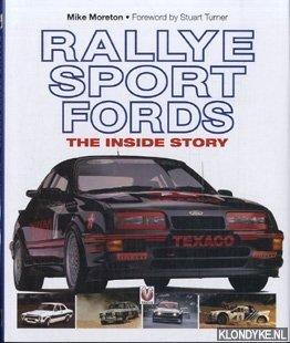 MORETON, MIKE - Rallye Sport Fords: the inside story