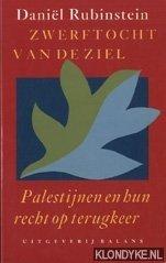 RUBINSTEIN, DANIËL - Zwerftocht van de ziel: Palestijnen en hun recht op terugkeer