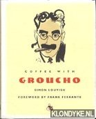 LOUVISH, SIMON - Coffee with Groucho