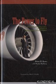 ROWE, BRIAN H. - The power to fly: from de Havilland apprentice to chairman of General Electric Aircraft Engines