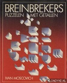 Moscovich, Ivan - Breinbrekers: puzzelen met getallen