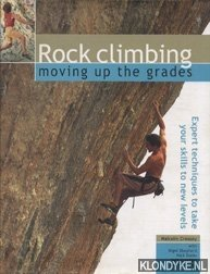 CREASEY, MALCOLM - Rock climbing: moving up the grades: expert techniques to take your skills to new levels