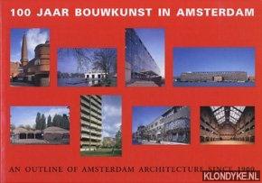 HUISMAN, JAAP - 100 jaar bouwkunst in Amsterdam / An outline of Amsterdam Architecture since 1900