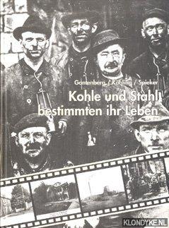 GANTENBERG, WALTER - Kohle und Stahl bestimmten ihr Leben: der Bergbau im Wattenscheider Süden; ein Beitrag zur frühindustriellen Entwicklung des Ruhrgebiets