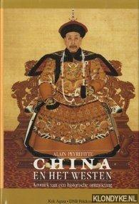 PEYREFITTE, ALAIN - China en het Westen. Kroniek van een historische ontmoeting