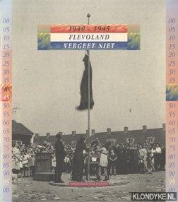Diverse auteurs - 1940 - 1945 Flevoland vergeet niet