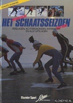 GELDEREN, JAN VAN (HOOFDRED.) - Het (fantastische) schaatsseizoen 1984-1985: verslagen, achtergronden, interviews en alle uitslagen