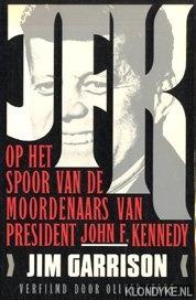GARRISON, JIM - JFK. Op het spoor van de moordenaars van president John F. Kennedy