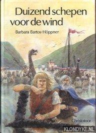 BARTOS-HÖPPNER, BARBARA - Duizend schepen voor de wind