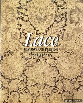 KRAATZ, ANNE - Lace: History and Fashion