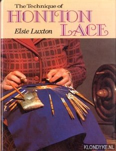 LUXTON, ELSIE - The technique of Honiton lace