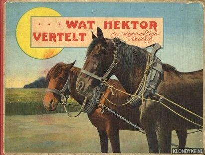 GOGH - VAN KAULBACH, ANNA - . . . Wat Hector vertelt