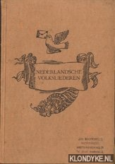 DIVERSE AUTEURS - Nederlansche volksliederen een keur uit den vaderlandsche liederenschat (eerste bundel)