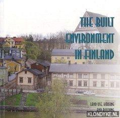 SAIKKONEN, JUKKA - E.A. - The built environment in Finland. Land use, housing and building