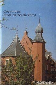 MINDERHOUD, H.D. - Coevorden, Stadt en heerlickheyt. Grepen uit de geschiedenis van stad en buurtschappen