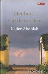 ABDOLAH, KADER - Het huis van de moskee