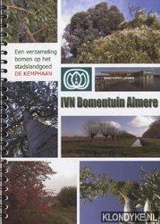 KOSTER, HERBERT - IVN Bomentuin Almere. Een verzameling bomen op het stadslandgoed De Kemphaan