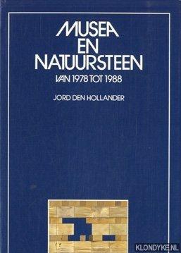 HOLLANDER, JORD DEN - Musea en natuursteen van 1978 tot 1988
