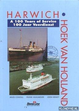 COWSILL, MILES & HAALMEIJER, FRANK & HENDY, JOHN - Harwich-Hoek van Holland: a 100 years of service / 100 jaar veerdienst