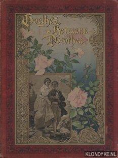 GOETHE - Goethe's Hermann und Dorothea mit acht Bildern von Arthur Freiherr von Ramberg nach den Original-Oelgemälden in Lichtdruck hergestellt