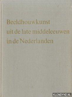 THIENEN, F.W.S. VAN - Beeldhouwkunst uit de late middeleeuwen in de Nederlanden