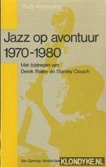 KOOPMANS, RUDY - Jazz op avontuur 1970-1980