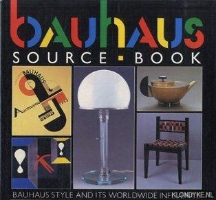 ROWLAND, ANNA - Bauhaus Source Book. Bauhaus Style and its Worldwide Influence