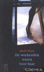 ROZE, MEREL - De weekenden waren voor haar