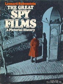 RUBENSTEIN, LEONARD - The Great Spy Films: a pictorial history