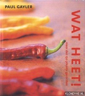 GAYLER, PAUL - Wat Heet!