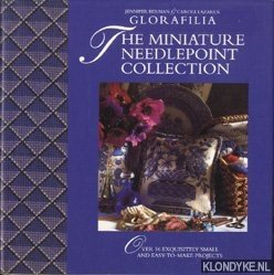 BERMAN, JENNIFER & CAROLE LAZARUS - Glorafilia The miniature needlepoint collection. Over 16 exquisitely small and easy-to-make projects