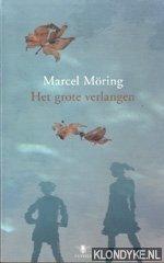 MORING, MARCEL - Het grote verlangen