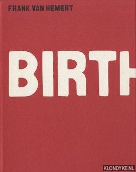 Hemert, Frank van - Birth Copulation Death