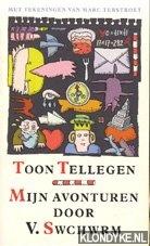 Tellegen, Toon - Boekenweek 1998. Mijn avonturen door V. Swchwrm