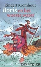 Kromhout, Rindert - Boekenweek 2002. Boris en het woeste water