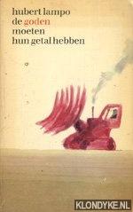Lampo, Hubert - Boekenweek 1969. De goden moeten hun getal hebben