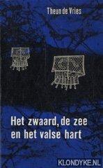 Vries, Theun de - Boekenweek  1966. Het zwaard, de zee en het valse hart