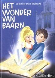 KLOET, CO DE & LEO BOUDEWIJNS - Het wonder van Baarn. De magische reizen van Thomas en Sanne