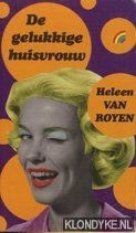 ROYEN, HELEEN VAN - De gelukkige huisvrouw