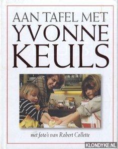 KEULS, YVONNE - Aan tafel met Yvonne Keuls