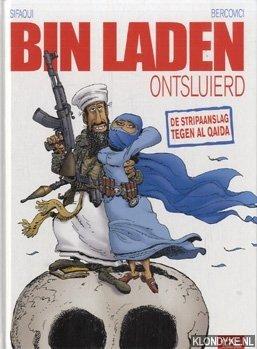SIFAOUI & BERCOVICI - Bin Laden ontsluierd. De Stripaanslag tegen Al Qaida