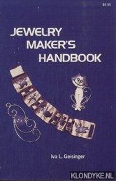 GEISINGER, IVA L. - Jewelry-Maker's Handbook