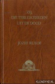 RULOL, JOZEF - Zij die terugkeerden uit de dood.