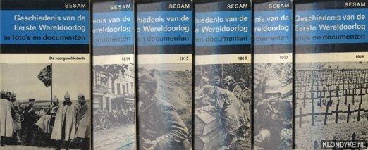 Dollinger, Hans - Geschiedenis van de eerste wereldoorlog in foto's of documenten. Deel: De voorgeschiedenis. Deel 2; 1914. Deel 3: 1915. Deel 4: 1916. Deel 5: 1917. Deel 6: 1918