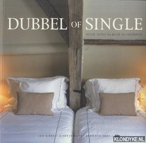 DIRKX, JAN - Dubbel of single. Mooie hotels in België en Nederland