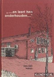 Helder, W & H. Liefting & Y. Schreiber - . . . en leert hen onderhouden. 1909 - 1984 Nijkerk
