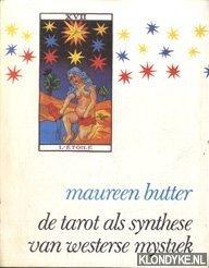 BUTTER, MAUREEN - De tarot als synthese van westerse mystiek