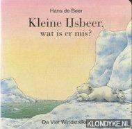 BEER, HANS DE - Kleine ijsbeer, wat is er mis?