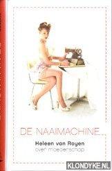ROYEN, HELEEN VAN - De naaimachine, over het moederschap